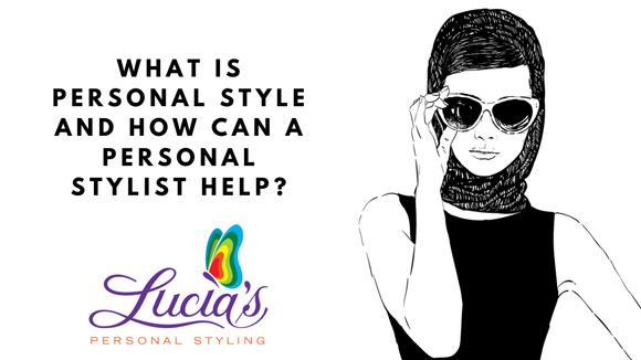 What Is Personal Style And How Can A Personal Stylist Help?
